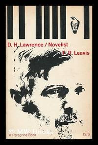 D.H. Lawrence : novelist / F.R. Leavis