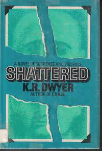 Shattered by  Dwyer (Dean R. Koontz) K. R. - Hardcover - Book Club Edition - 1973 - from Ye Old Bookworm (SKU: 6589)