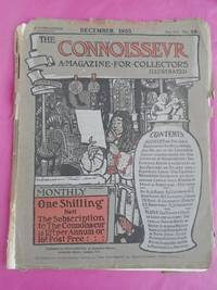 THE CONNOISSEUR An Illustrated Magazine for Collectors Vol. VII No. 28 (December  1903)