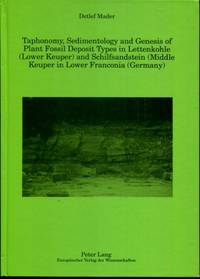 Taphonomy, Sedimentology and Genesis of Plant Fossil Deposit Types in Lettenkohle (LOWER KEUPER...