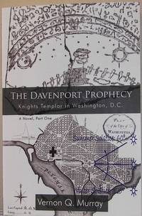 The Davenport Prophecy: Knights Templar in Washington, D.C