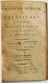 THE AMERICAN MUSEUM, OR REPOSITORY OF ANCIENT AND MODERN FUGITIVE PIECES, &C. PROSE AND POETICAL FOR SEPTEMBER, 1787. VOL. II. NUMB. III