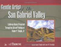 Gentle Artist of the San Gabriel Valley: California History Preserved Through the Life and...