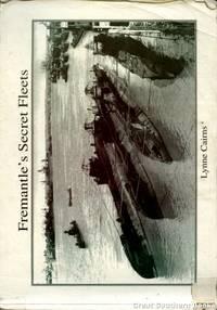Fremantle's Secret Fleets: Allied Submarines Based in Western Australia during World War II