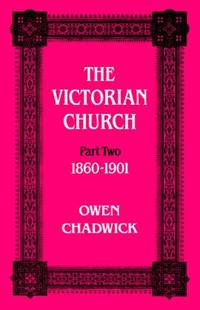 image of The Victorian Church Part Two 1860 - 1901: 1860-1901 Pt.2 (Victorian Church, 1860-1901 PT. II)