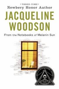 From the Notebooks of Melanin Sun by Jacqueline Woodson - 2010