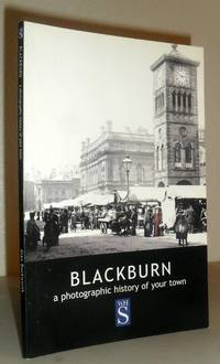 Blackburn - A Photographic History of Your Town