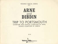 Trip to Portsmouth (Overture and Dances Composed by Arne; Songs Composed by Dibdin). [Piano-vocal score]