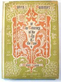 Queen Summer, or, The tourney of the lily & the rose, penned  and portrayed by Walter Crane