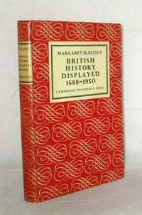 British History Displayed 1688-1950