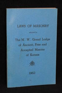 image of Laws of Masonry Adopted by The M. W. Grand Lodge of Ancient, Free and Accepted Masons of Kansas