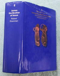 James, the Brother of Jesus, volume I: the Cup of the Lord