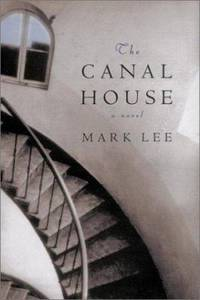 The Canal House by Mark Lee - Hardcover - 2003 - from ThriftBooks and Biblio.com