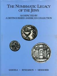 The Numismatic Legacy of the Jews, As Depicted by a Distinguished American Collection