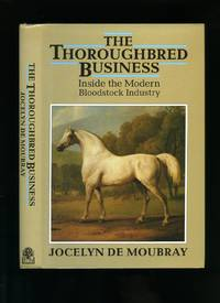 The Thoroughbred Business; Inside the Modern Bloodstock Industry