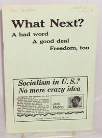 image of What next? A bad word, a good deal, freedom, too. [cover title] An idea whose time has come? [caption title]