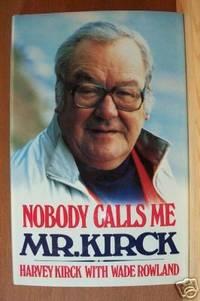 NOBODY CALLS ME MR. KIRCK