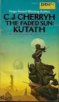 THE FADED SUN: KUTATH (#3 in series)) by Cherryh, C. J - 1980