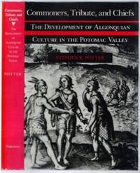 Commoners, Tribute and Chiefs: The Development of Algonquian Culture in the Potomac Valley