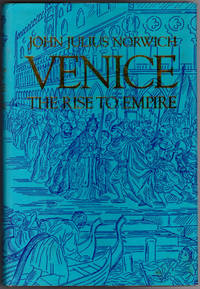 Venice: The Rise to Empire; Venice: The Greatness and the Fall (2 Volumes)