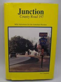 Junction County Road 197: Wild Adventure for the Armchair Ruralist