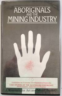 Aboriginals and the Mining Industry: Case Studies of Australian Experience