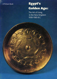 image of Egypt's Golden Age: The Art of Living in the New Kingdom 1558-1085 B.C