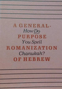 How Do You Spell Chanukah? :  A General-Purpose Romanization of Hebrew for  Speakers of English