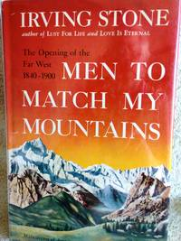 Men to Match My Mountains: The Opening of the West 1840-1900