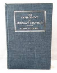 The Development of American Industries, Their Economic Significance