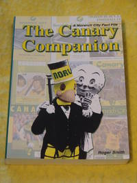 The Canary Companion, A Norwich City Fact File.