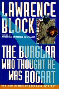 The Burglar Who Thought He Was Bogart (Bernie Rhodenbarr Mystery)