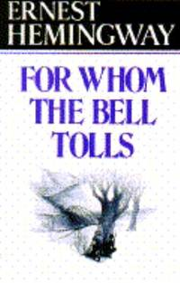 For Whom the Bell Tolls by Ernest Hemingway - 1940