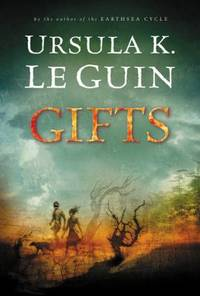 Gifts by Ursula K. Le Guin - Hardcover - 2004 - from ThriftBooks (SKU: G0152051236I3N00)