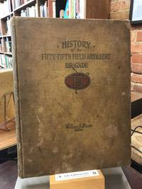 History of the Fifty-Fifth Field Artillery Brigade: 1917, 1918, 1919