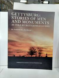 Gettysburg : Stories of Men and Monuments, as Told by Battlefield Guides