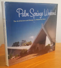 Palm Springs Weekend: The Architecture and Design of a Midcentury Oasis