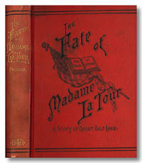 THE FATE OF MADAME LA TOUR  A TALE OF THE GREAT SALT LAKE