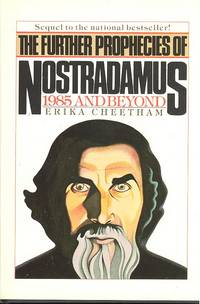 The further prophecies of Nostradamus : 1985 and Beyond.