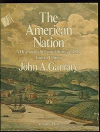 The American Nation: A History of the United States to 1877, Fourth Edition