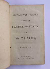 INCLUDING THE FIRST LIFE OF STERNE: A sentimental journey through France and Italy. By Mr. Yorick. [Two volumes, bound wth:] Yorick