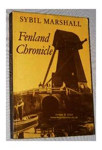 Fenland Chronicle: Recollections of William Henry and Kate Mary Edwards Collected and Edited by...