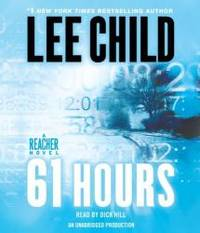 image of 61 Hours: A Jack Reacher Novel (Jack Reacher Novels)