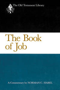 The Book of Job by Norman C. Habel - 1985