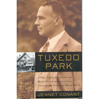 TUXEDO PARK, A Wall Street Tycoon and the Secret Palace of Science That  Changed the Course of World War II