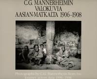 C. G. Mannerheimin Valokuvia Aasian-Matkalta, 1906-1908; Photographs by C.G. Mannerheim from his Journey Across Asia 1906-1908; Travaux Ethnographiques de la Societe Finno-Ougrienne, 13 A. by  C. G.; Peter Sandberg; C.G. Mannerheim Mannerheim - First printing - 1990 - from Common Crow Books (SKU: s00021280)