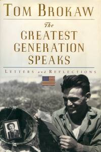 The Greatest Generation Speaks, Letters and Reflections