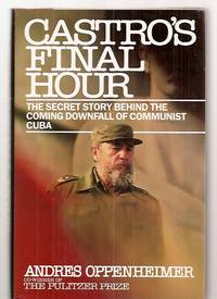 image of CASTRO'S FINAL HOUR: THE SECRET STORY BEHIND THE COMING DOWNFALL OF  COMMUNIST CUBA