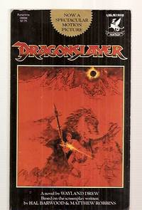 DRAGONSLAYER: A NOVEL by  Wayland [based on the screenplay written by Hal Barwood and Matthew Robbins] [movie tie-in cover] Drew - Paperback - First Edition Thus - 1981 - from biblioboy and Biblio.com