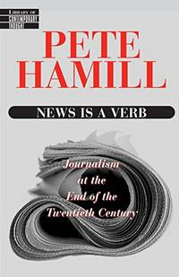 News is a Verb: Journalism at the End of the Twelve Century: Journalism at the End of the...